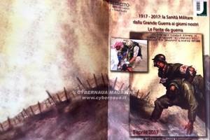 ''1917-2017: la Sanità Militare dalla Grande Guerra ai giorni nostri. Le ferite da guerra''